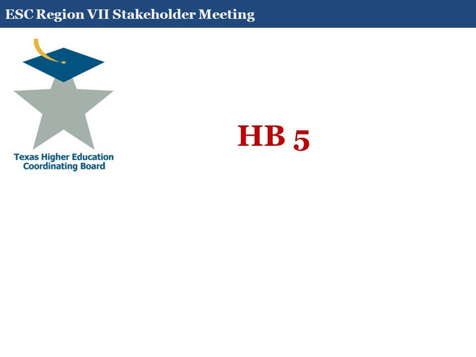 HB 5 ESC Region VII Stakeholder Meeting