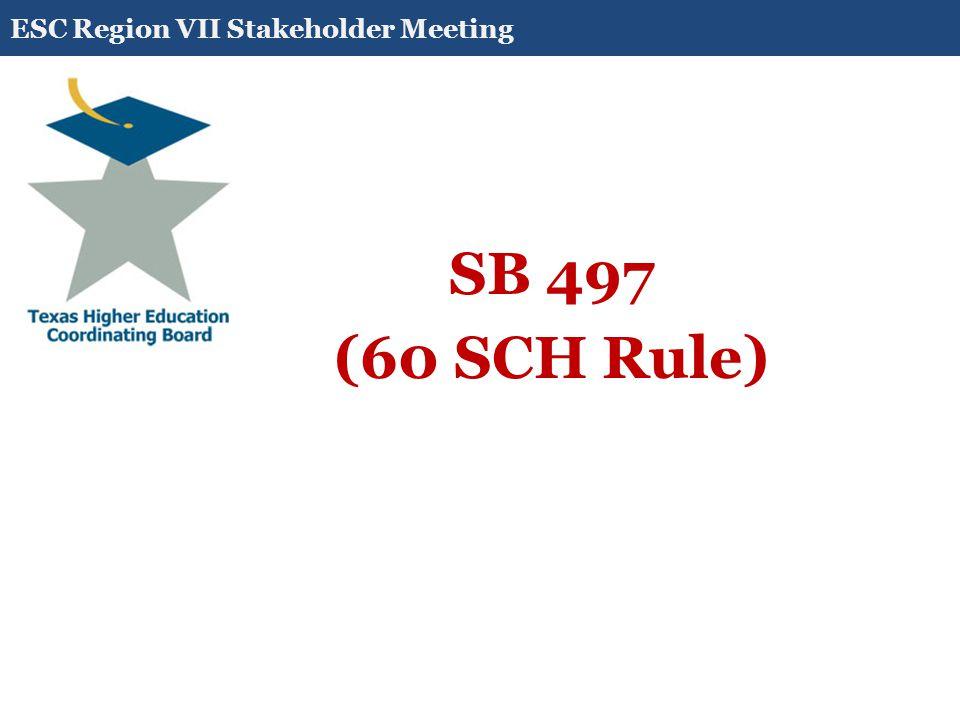 SB 497 (60 SCH Rule) ESC Region VII Stakeholder Meeting