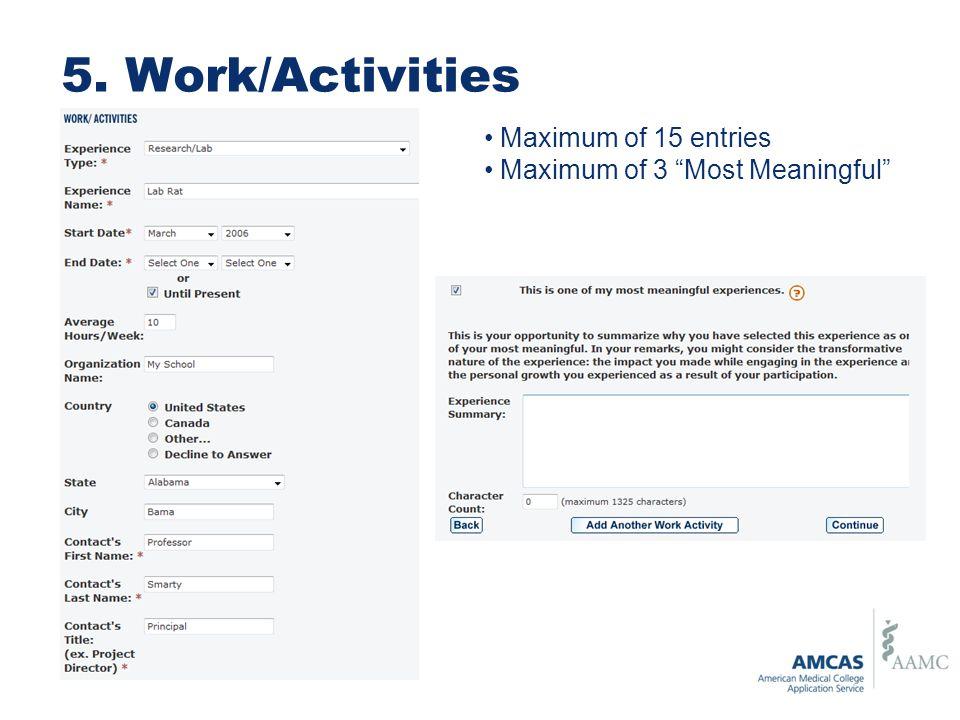 5. Work/Activities Maximum of 15 entries Maximum of 3 Most Meaningful