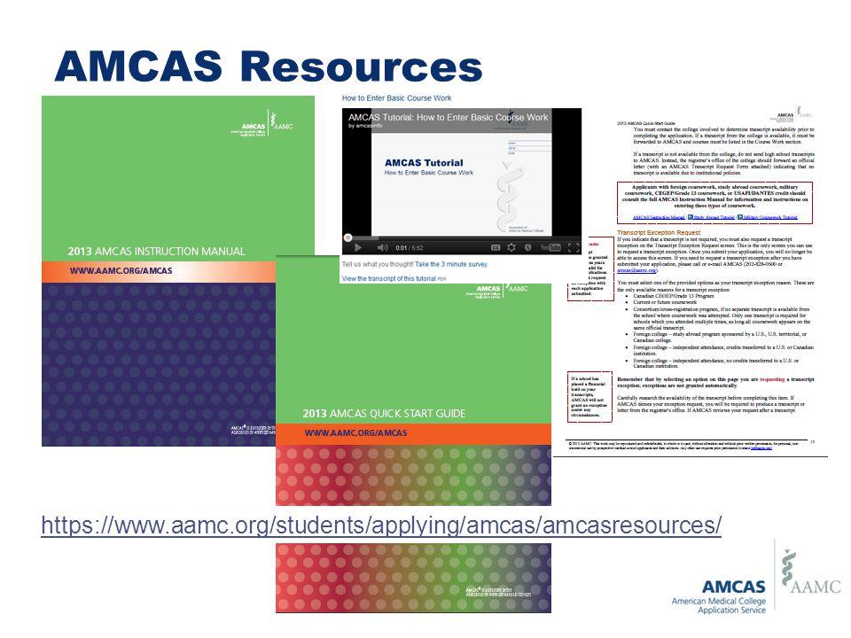 AMCAS Resources https://www.aamc.org/students/applying/amcas/amcasresources/