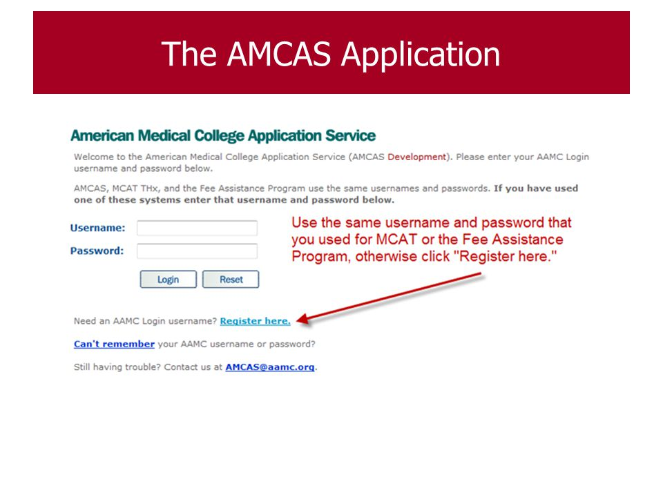 AMCAS Registration ◦ Use accurate biographical information during registration: The AMCAS Application 11