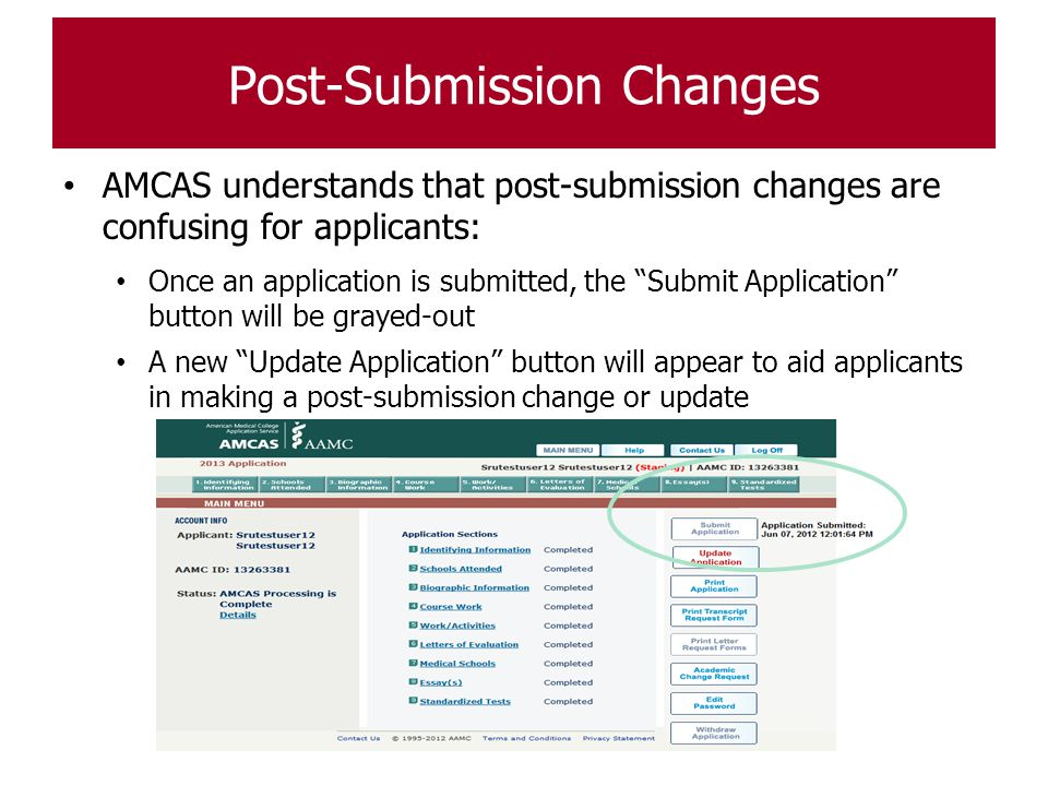 """Post-Submission Changes AMCAS understands that post-submission changes are confusing for applicants: Once an application is submitted, the """"Submit App"""