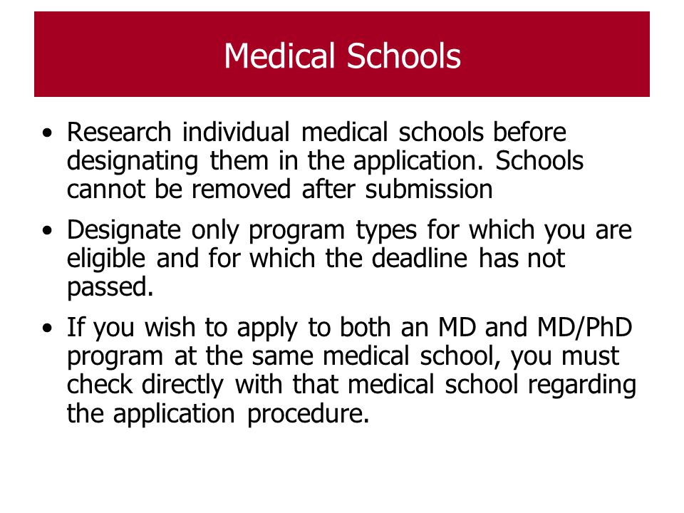 Medical Schools Research individual medical schools before designating them in the application. Schools cannot be removed after submission Designate o
