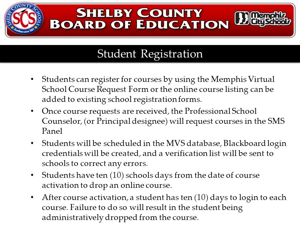 G.R.A.S.S.Y Student Registration Students can register for courses by using the Memphis Virtual School Course Request Form or the online course listing can be added to existing school registration forms.