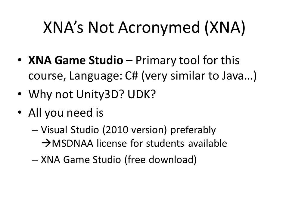 Upcoming Tutorial is ON this week – Introduction to XNA Game Studio and how to create a simple game engine from ground up – Demo-and-follow style Week 2: XNA Walkthrough Week – Might need to get lab instead of room – More tutorials on XNA to gain more experience