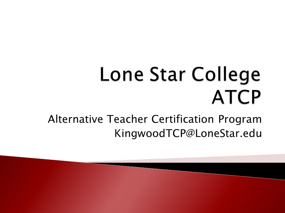  Almost 3,500 teachers have completed the Texas K – 12 standard teacher certification through the Lone Star College System  The LSCS has a 1,400 square-mile service area across North Harris and Montgomery counties  LSCS is the largest community college program in Texas