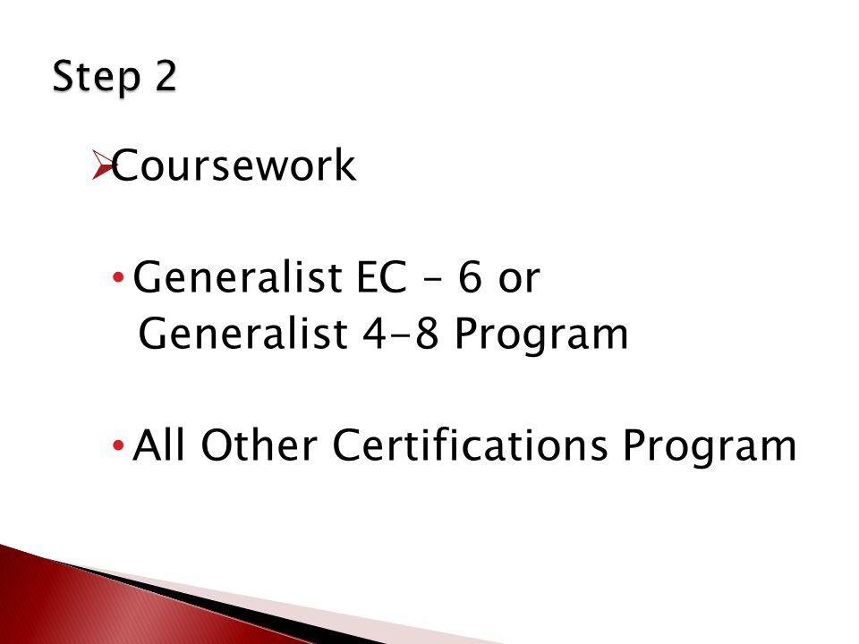  Coursework Generalist EC – 6 or Generalist 4-8 Program All Other Certifications Program