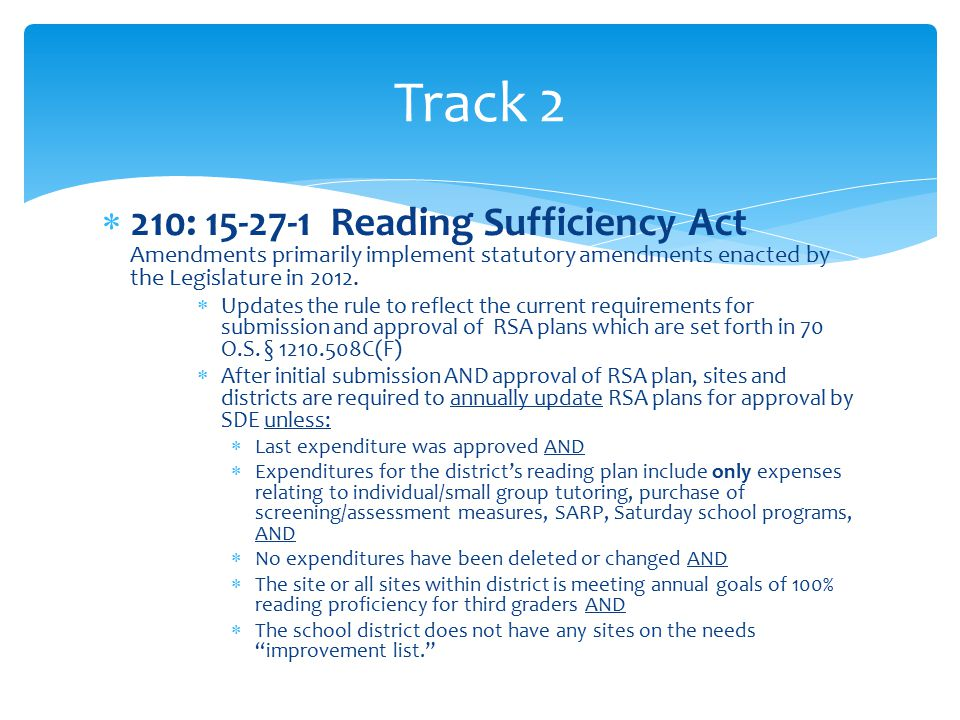  210: 15-27-1 Reading Sufficiency Act Amendments primarily implement statutory amendments enacted by the Legislature in 2012.