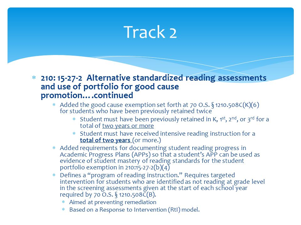  210: 15-27-2 Alternative standardized reading assessments and use of portfolio for good cause promotion….continued  Added the good cause exemption set forth at 70 O.S.