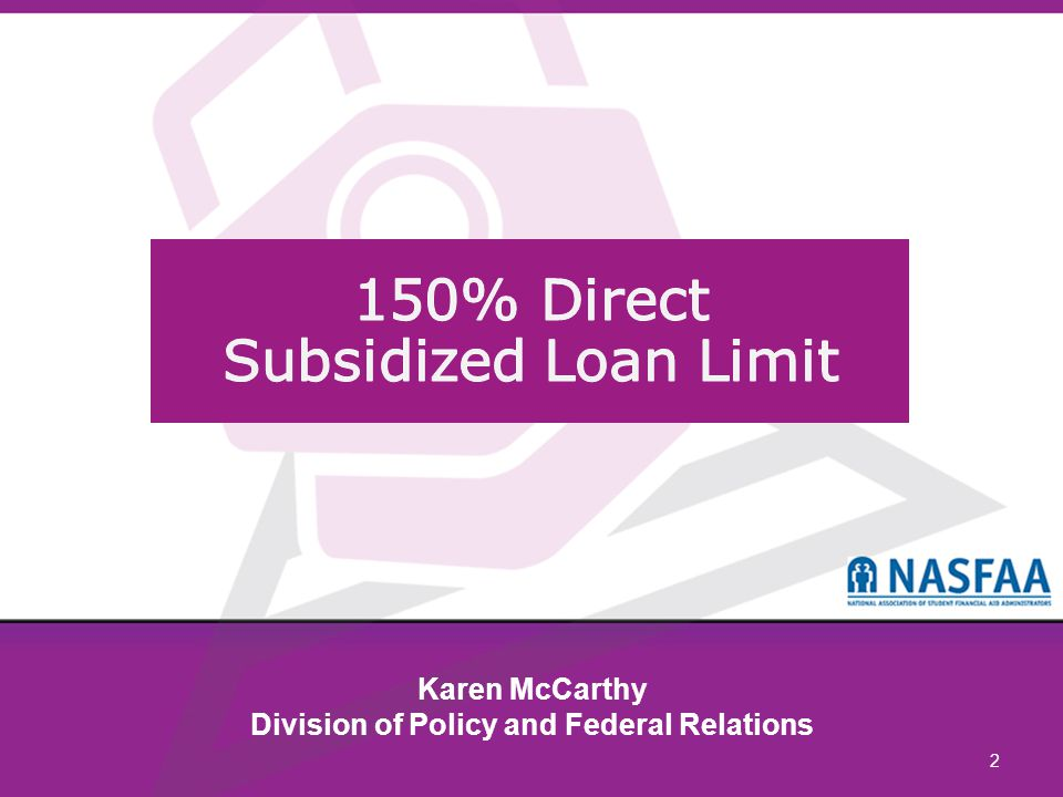 © 2013 NASFAA23 Remaining Eligibility Period How much subsidized loan eligibility a borrower has remaining Eligibility lost when zero or less ED calculates