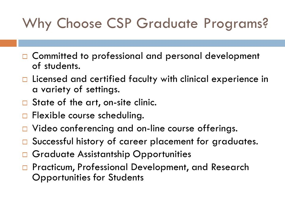 Why Choose CSP Graduate Programs.  Committed to professional and personal development of students.