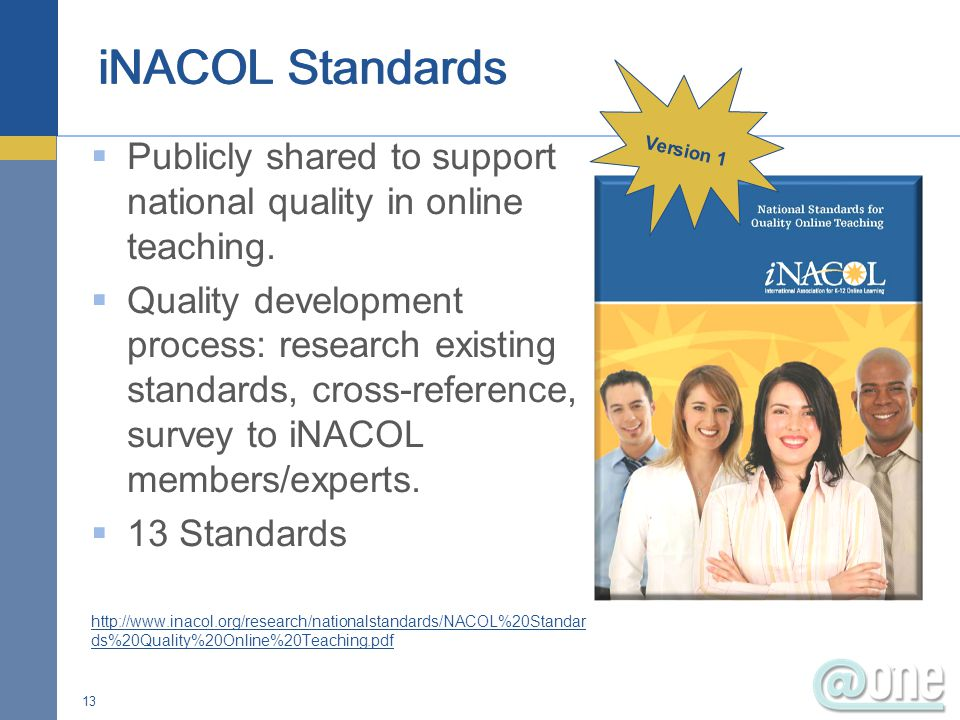  Publicly shared to support national quality in online teaching.  Quality development process: research existing standards, cross-reference, survey