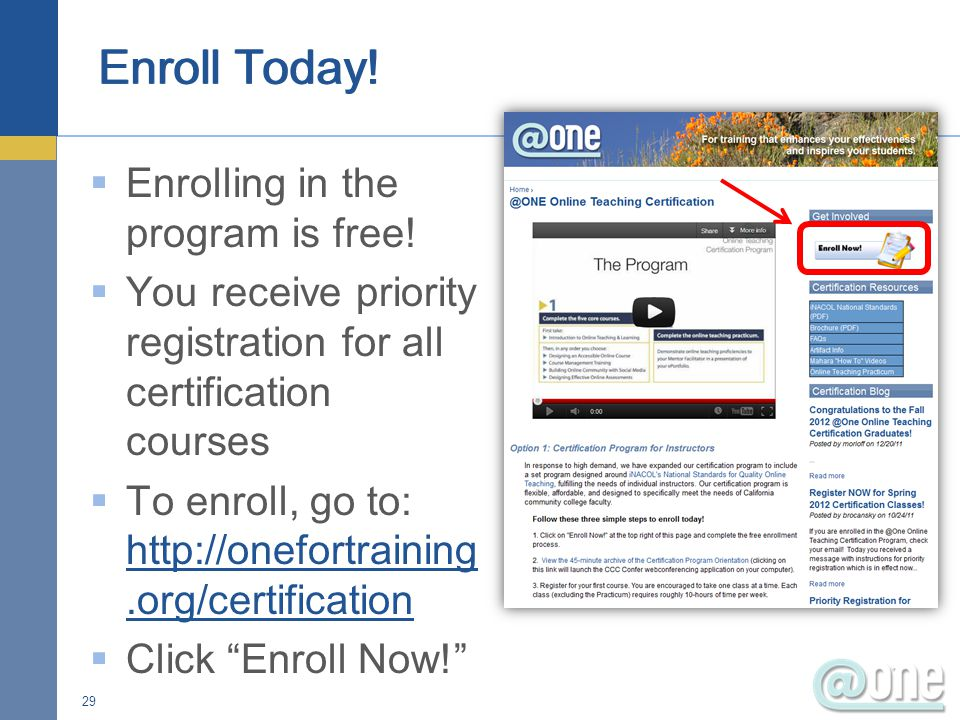  Enrolling in the program is free!  You receive priority registration for all certification courses  To enroll, go to: http://onefortraining.org/ce