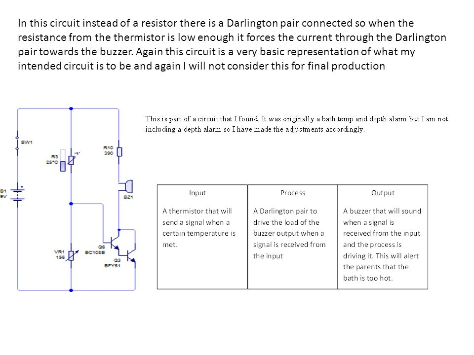 In this circuit instead of a resistor there is a Darlington pair connected so when the resistance from the thermistor is low enough it forces the current through the Darlington pair towards the buzzer.