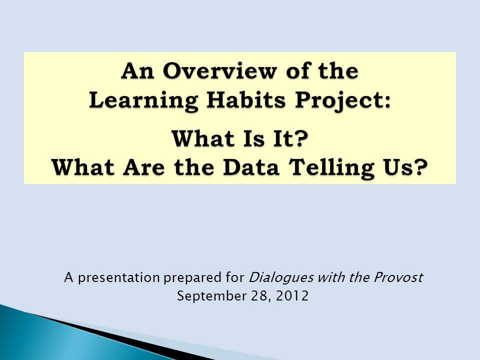 A presentation prepared for Dialogues with the Provost September 28, 2012