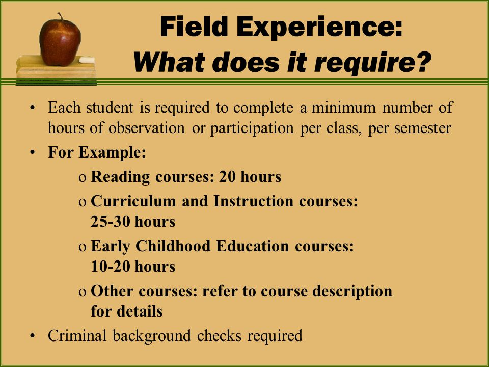 Field Experience: What does it require.