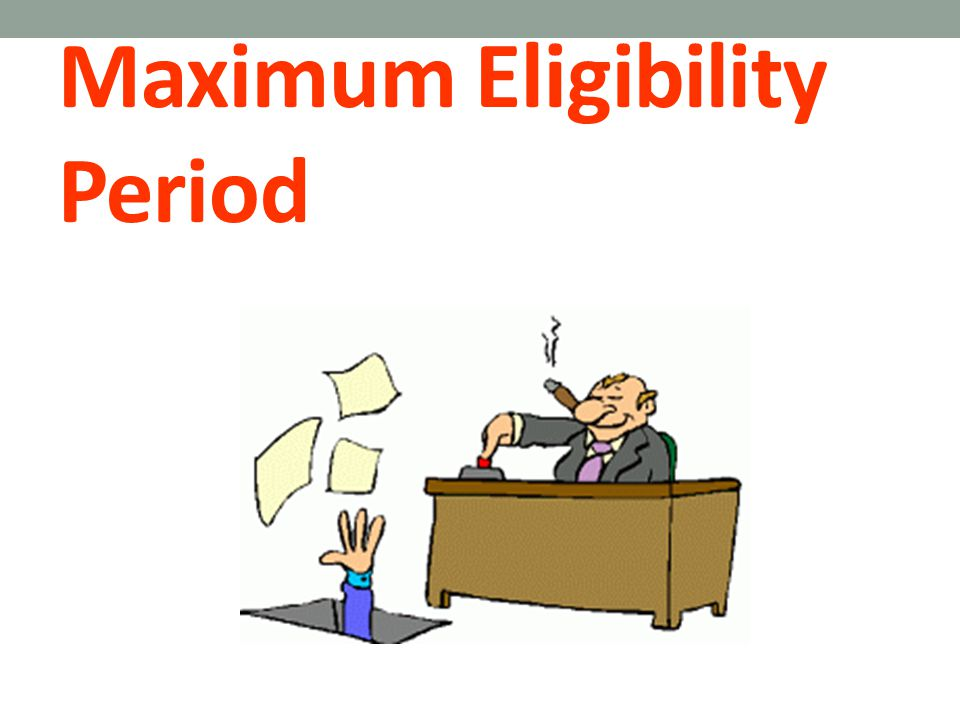 Maximum Eligibility Period