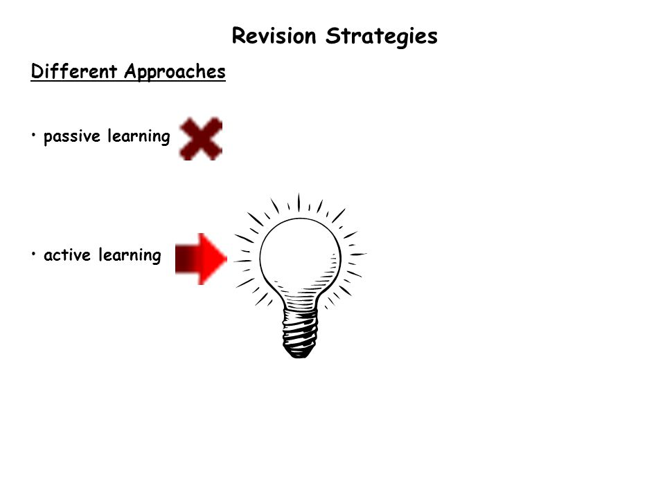 Revision Strategies Different Approaches passive learning active learning