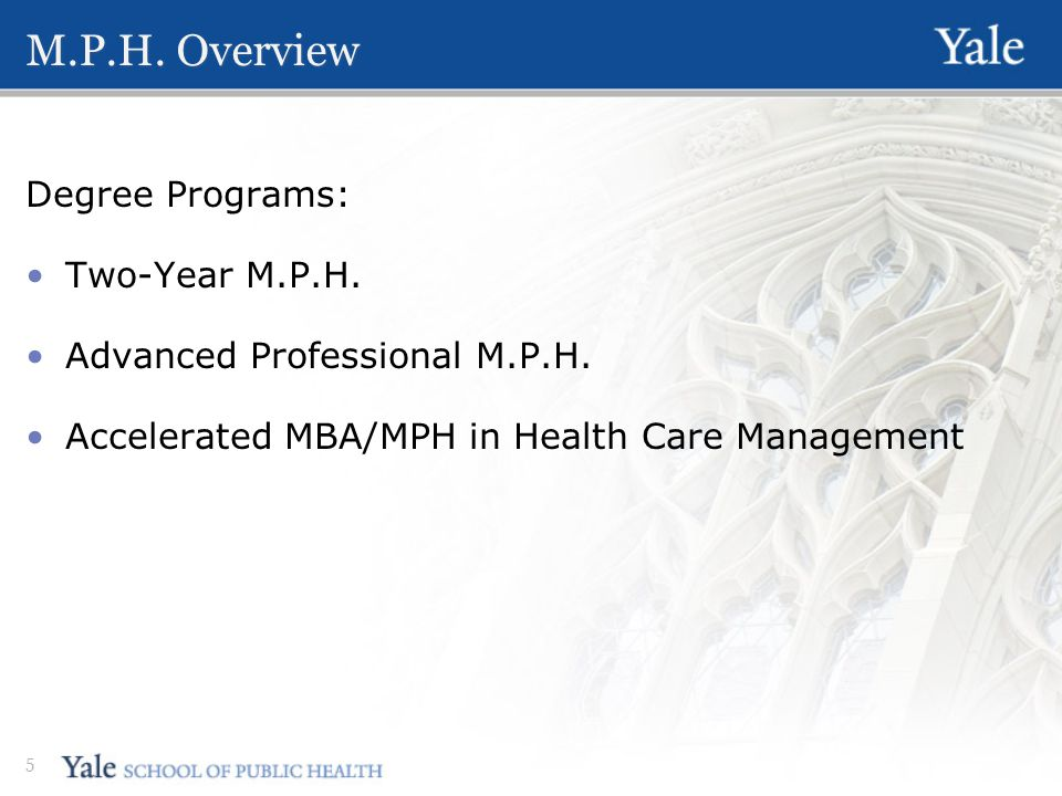 M.P.H. Overview Degree Programs: Two-Year M.P.H. Advanced Professional M.P.H.