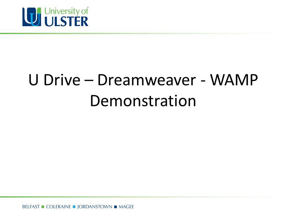 U Drive – Dreamweaver - WAMP Demonstration