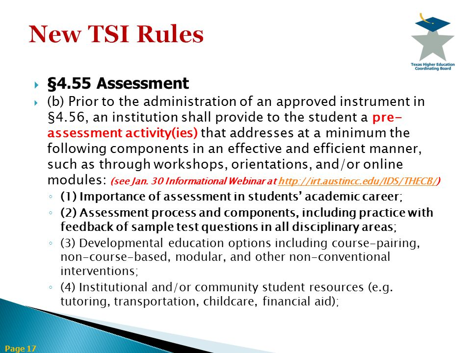 Page 17  §4.55 Assessment  (b) Prior to the administration of an approved instrument in §4.56, an institution shall provide to the student a pre- as