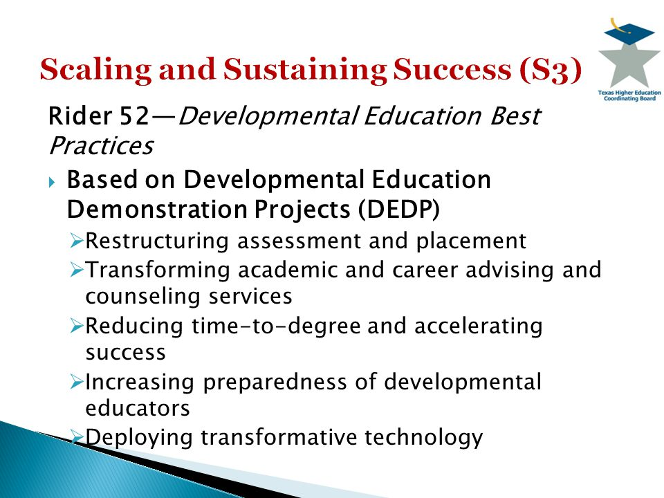 Rider 52—Developmental Education Best Practices  Based on Developmental Education Demonstration Projects (DEDP)  Restructuring assessment and placem