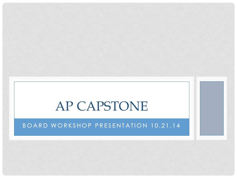 BOARD WORKSHOP PRESENTATION 10.21.14 AP CAPSTONE