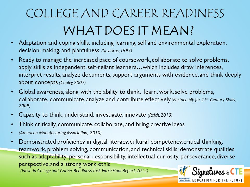 COLLEGE AND CAREER READINESS WHAT DOES IT MEAN? Adaptation and coping skills, including learning, self and environmental exploration, decision-making,