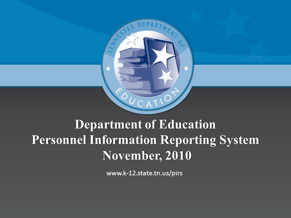 Department of Education Personnel Information Reporting System November, 2010 www.k-12.state.tn.us/pirs