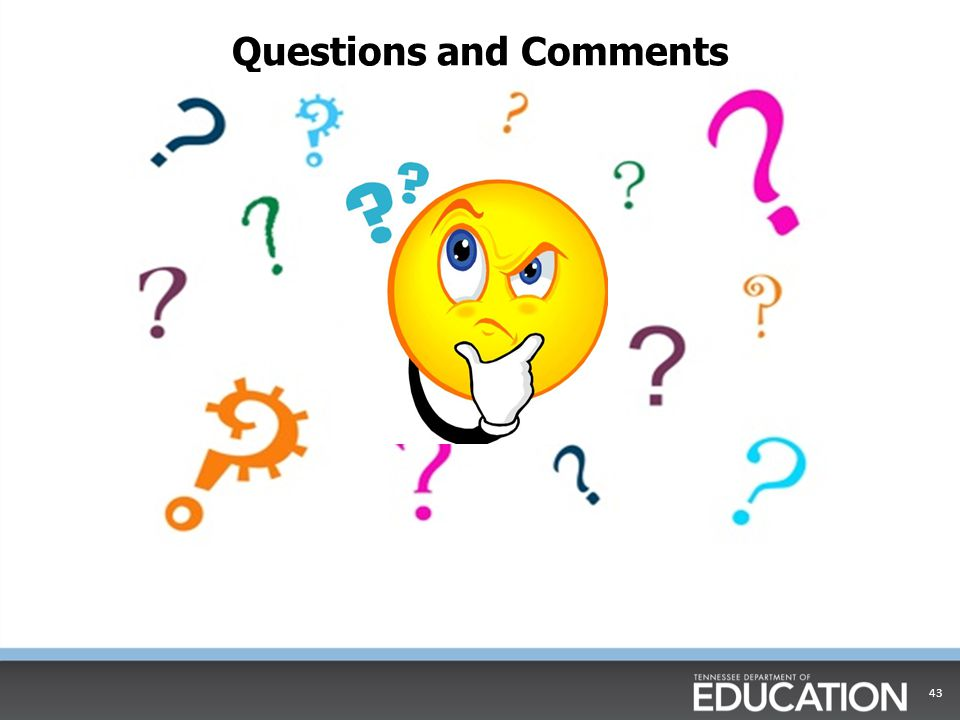 Questions and Comments 43