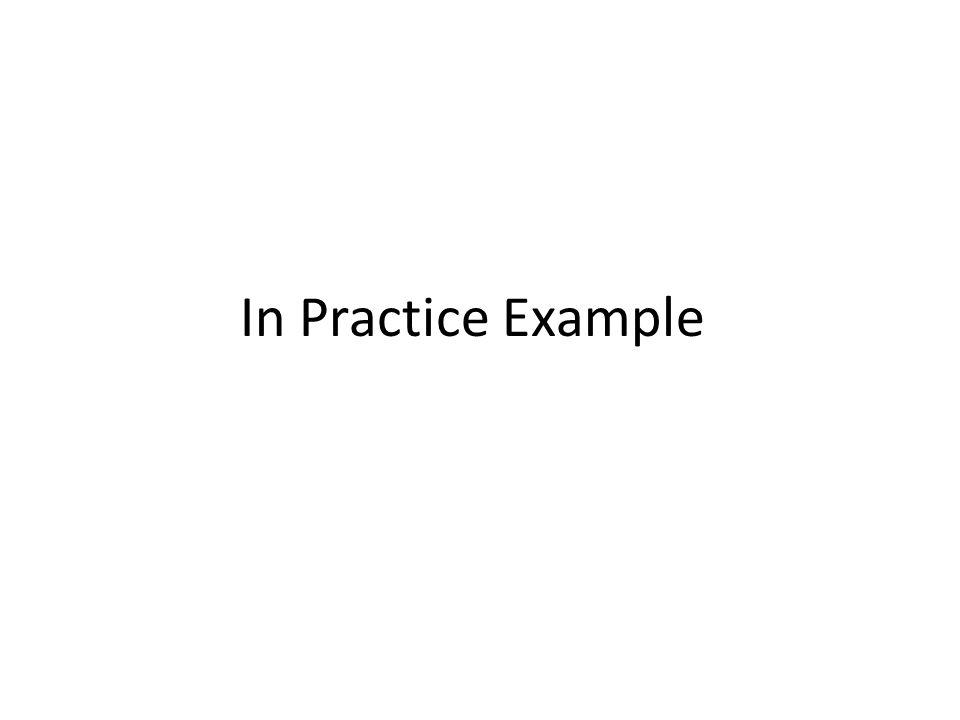 In Practice Example