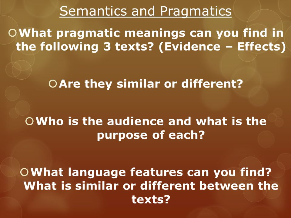 Semantics and Pragmatics  What pragmatic meanings can you find in the following 3 texts.