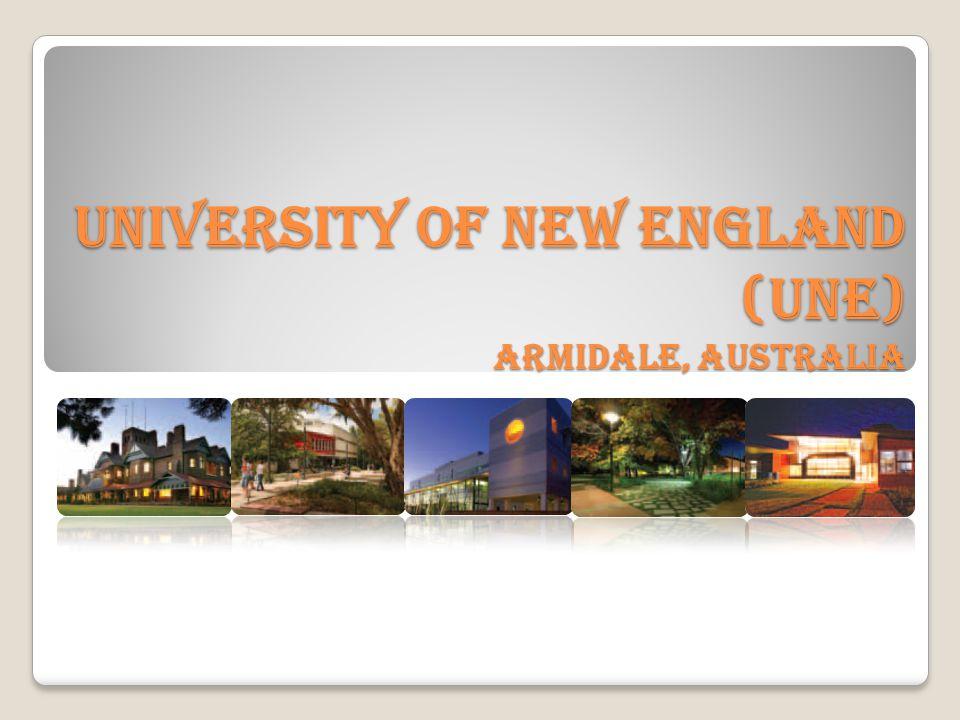 UNIVERSITY OF NEW ENGLAND (UNE) Armidale, Australia