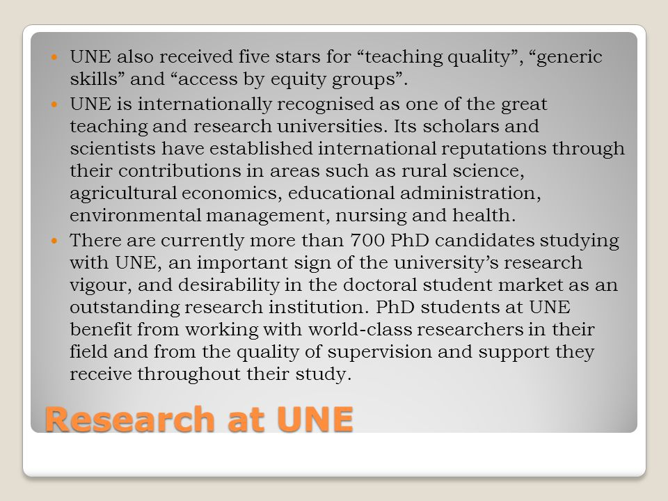 Research at UNE UNE also received five stars for teaching quality , generic skills and access by equity groups .