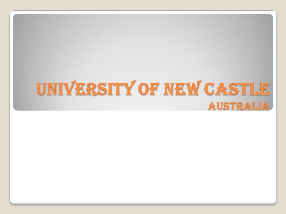UNIVERSITY OF NEW CASTLE Australia