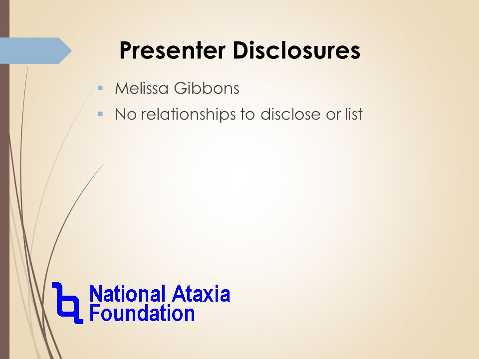 Presenter Disclosures  Melissa Gibbons  No relationships to disclose or list