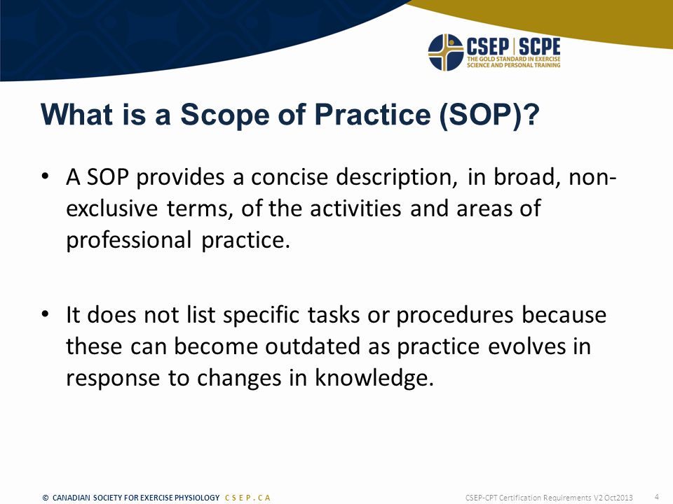 © CANADIAN SOCIETY FOR EXERCISE PHYSIOLOGY CSEP.CA What is a Scope of Practice (SOP).