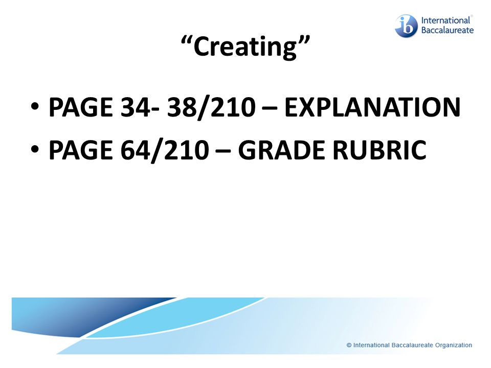 """Creating"" PAGE 34- 38/210 – EXPLANATION PAGE 64/210 – GRADE RUBRIC"