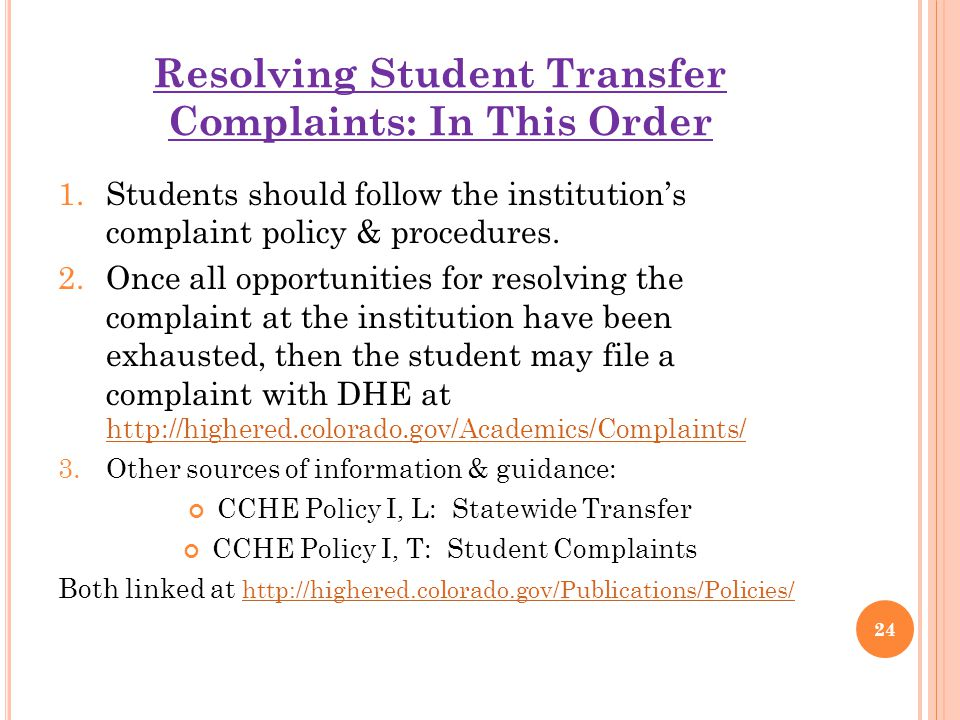 Resolving Student Transfer Complaints: In This Order 1.Students should follow the institution's complaint policy & procedures.