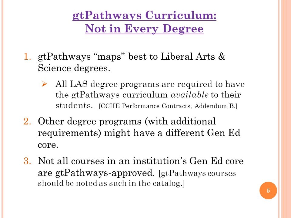 gtPathways Curriculum: Not in Every Degree 1.gtPathways maps best to Liberal Arts & Science degrees.