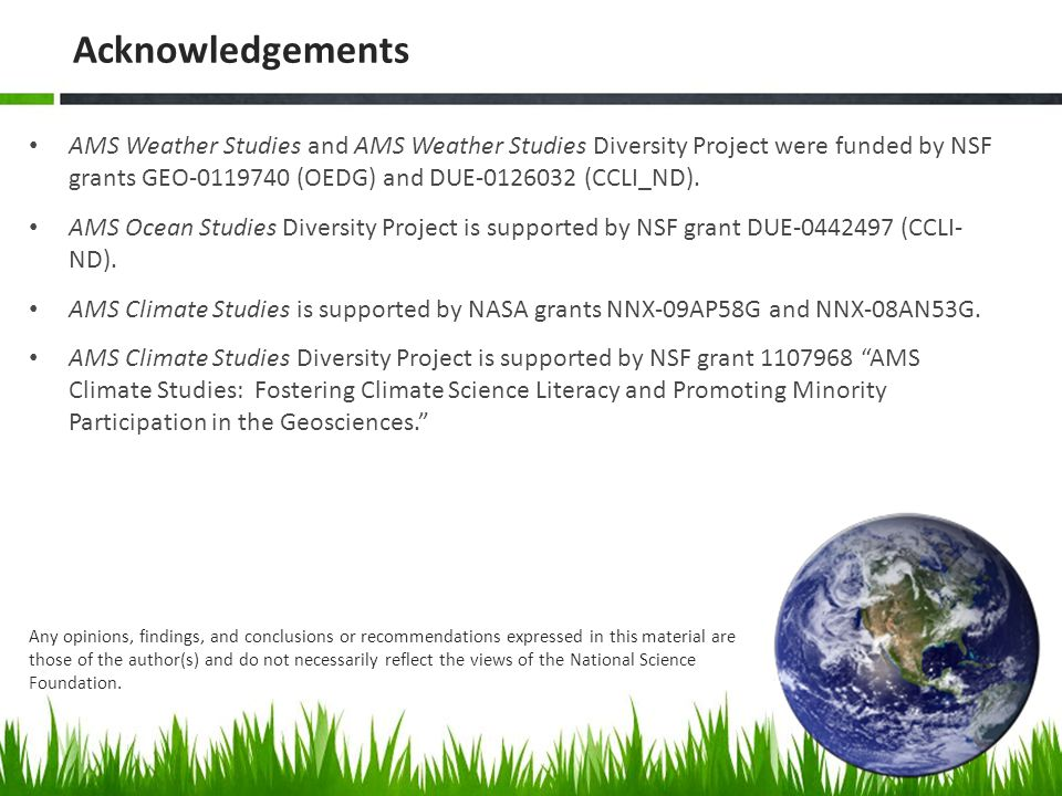 AMS Weather Studies and AMS Weather Studies Diversity Project were funded by NSF grants GEO-0119740 (OEDG) and DUE-0126032 (CCLI_ND). AMS Ocean Studie