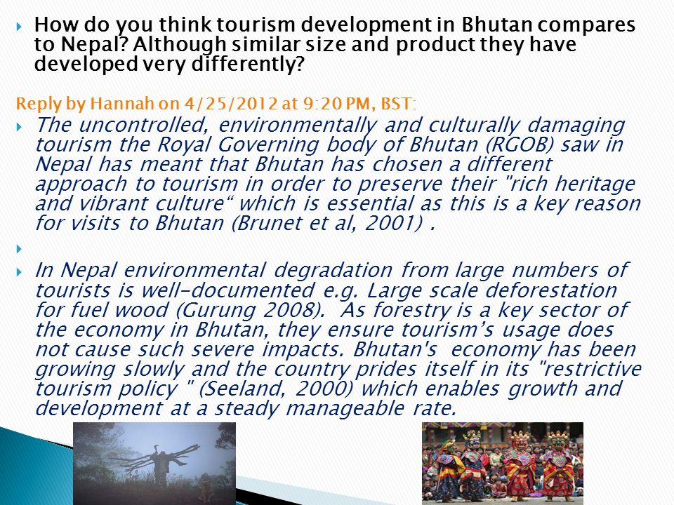  How do you think tourism development in Bhutan compares to Nepal.