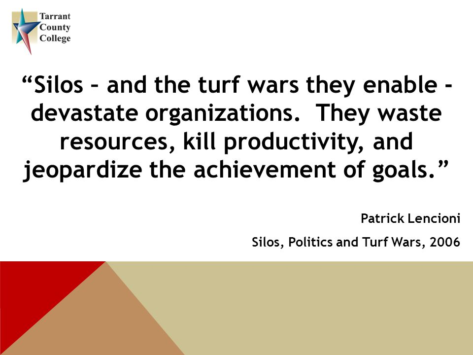 Silos – and the turf wars they enable - devastate organizations.