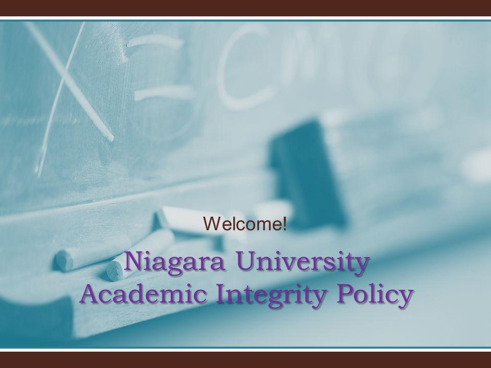 Welcome! Niagara University Academic Integrity Policy
