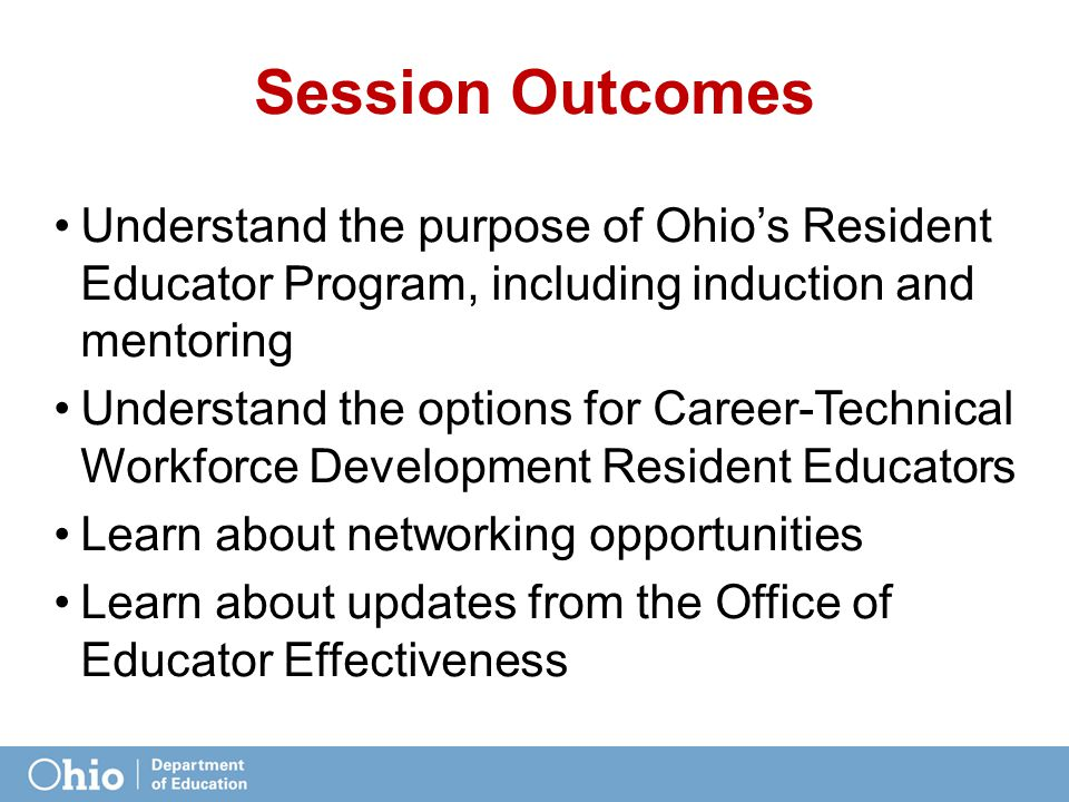 RE Program Vision The Ohio Resident Educator Program provides new teachers support beginning with mentors and extending to additional support during their first years of teaching.