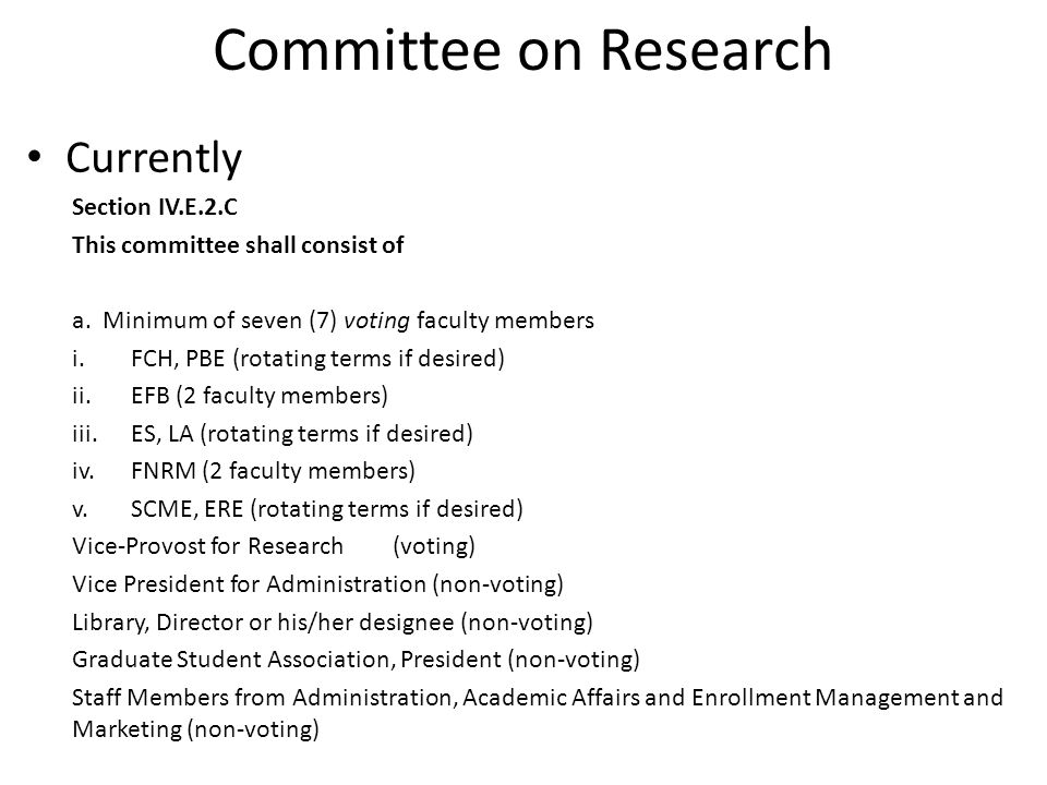 Committee on Research Currently Section IV.E.2.C This committee shall consist of a.