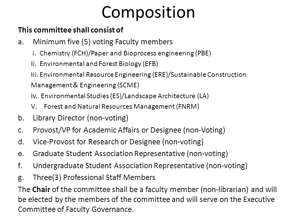 Composition This committee shall consist of a. Minimum five (5) voting Faculty members i.