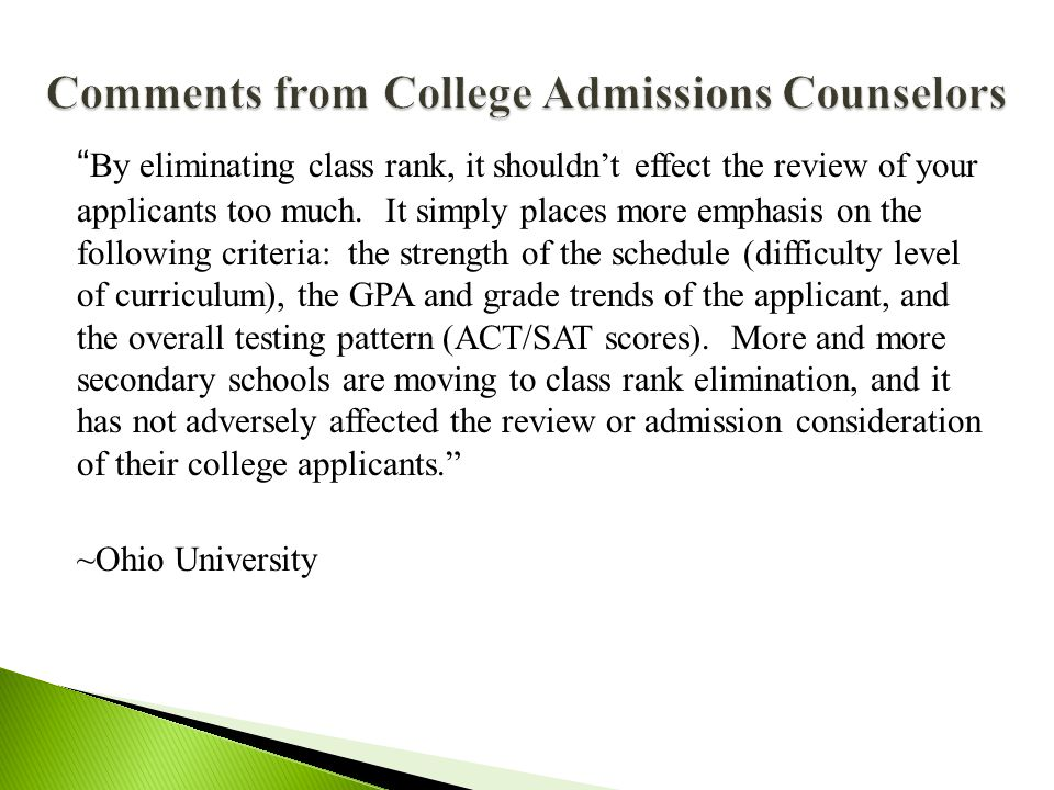 By eliminating class rank, it shouldn't effect the review of your applicants too much.
