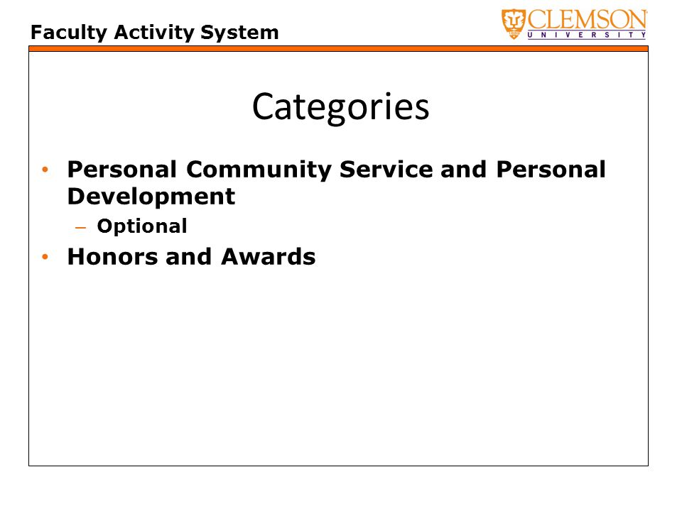 Faculty Activity System Categories Personal Community Service and Personal Development – Optional Honors and Awards