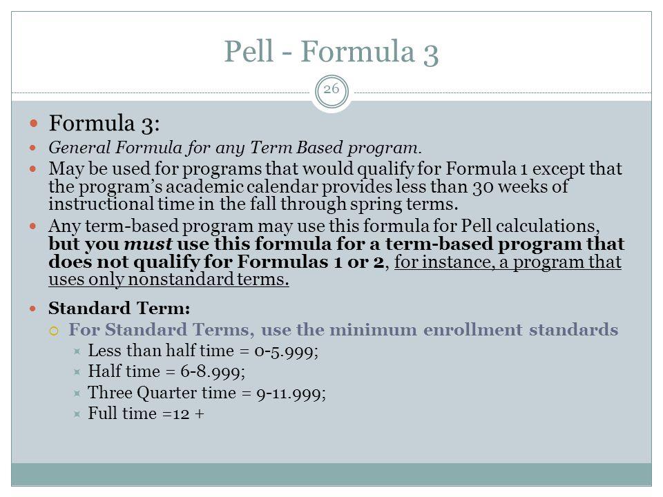Pell - Formula 3 Formula 3: General Formula for any Term Based program.